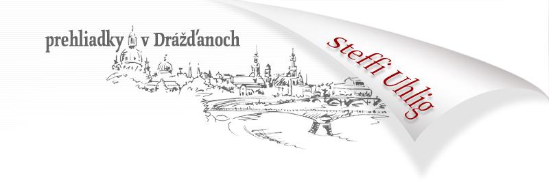 Drážďanský sprievodca: Prehliadky mesta Drážďany so sprievodkyňou Steffi Uhlig.
